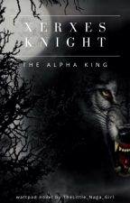 Xerxes Knight: The Alpha King. by TheLittle_Naga_Girl