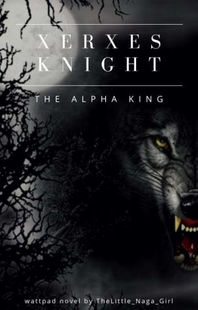 Xerxes Knight: The Alpha King | ON GOING. by TheLittle_Naga_Girl