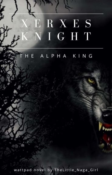 Xerxes Knight: The Alpha King (on hold)