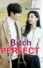 Bitch Perfect [COMPLETED] by Ms_Euridice