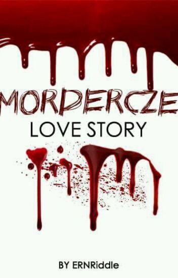 MORDERCZE LOVE STORY