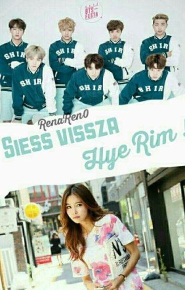Siess vissza Hye Rim!