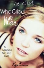 The Girl Who Cried War by mosleymk