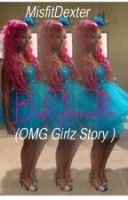 Bahjderella(Omg Girlz Story)-Back In November- by MisfitDexter