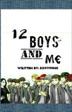 12 boys and Me by exoyoong