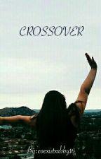 Crossover by coexistxxbby16