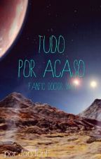 Tudo Por Acaso - Fanfic Doctor Who by Nayy_vic