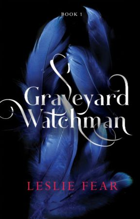 Graveyard Watchman (Book 1) by LeslieFear