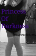 Princess Of Darkness by LivingDeadGirl420