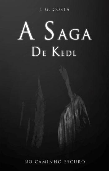 A Saga de Kedl - No Caminho Escuro (Em Andamento)