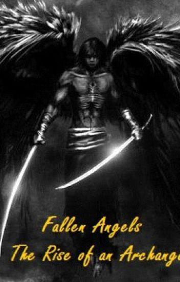 Fallen Angels: The Rise of an Archangel