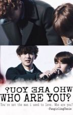 Who are you?    CHANBAEK FANFIC by -FangirlingUnnie