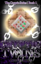 Cryptic Twins (Minecraft: Story Mode Fanfic) by AwesomeYay99