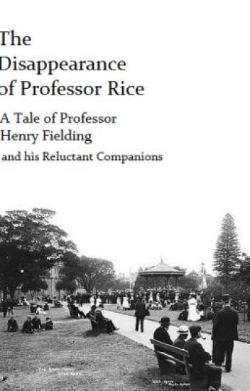 The Disappearance of Professor Rice: Complete.