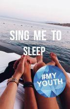 SING ME TO SLEEP #WATTYS by Pearson_Specter_Litt