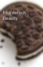 Murderous Beauty by TheEscapist