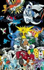Mistress Of The Legends (Legendary Pokèmon X Reader ) by devilishkaylan2015
