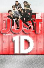 Just 1D by HiallNoran_23