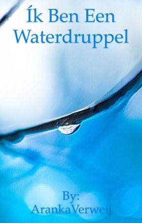 Ík ben een waterdruppel by ArankaVerweij