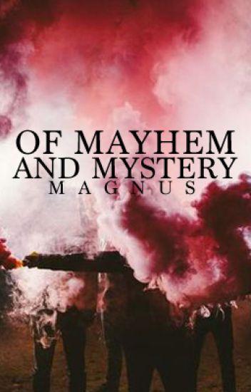 Of Mayhem & Mystery