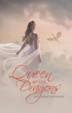 Queen of the Dragons by b00klover09