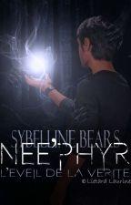 Nee'phyr : L'éveil de la Vérité by _Sybelline