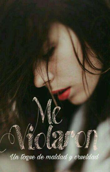ME VIOLARON © || #Wattys2017