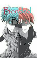 Bonded By A Knife(Karma X Nagisa) by CrossedDoor