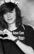 Um Amor Com Chandler Riggs... by IsaAlves995