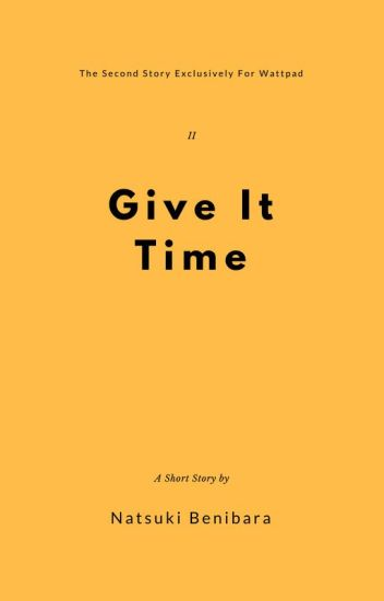 Give It Time (gxg)