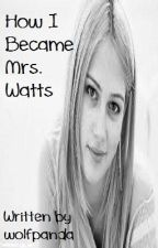 How I Became Mrs. Watts by wolfpanda