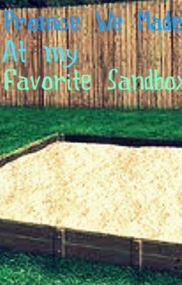 Promise We Made at My Favorite Sandbox
