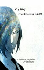 Cry Wolf - (A Noblesse Fanfiction/ Frankenstein × M-21) by Otakugrl