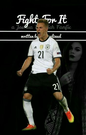Fight For It.| FCB < Joshua Kimmich| #Wattys2016
