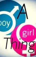 A Boy/Girl Thing by kaylw3