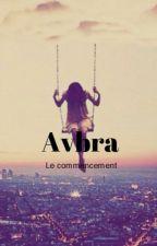 Avbra [En cour d'écriture]  by JustGaby61
