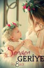 SENDEN GERİYE by zey8ker
