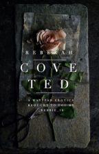 Coveted by _Rebbie_18