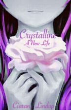 Crystalline - A New Life [UNDER EDITING] by Parkslider