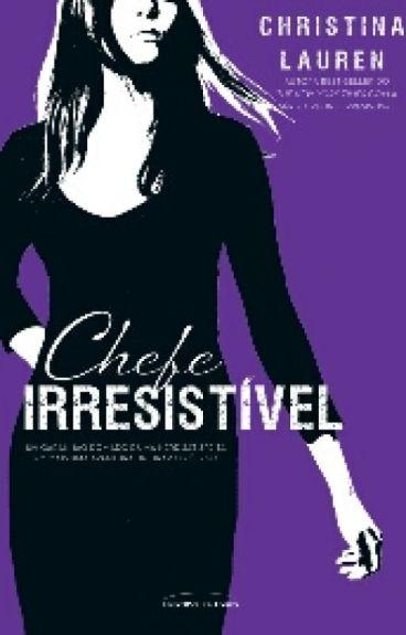 Chefe Irresistível - Christina Lauren
