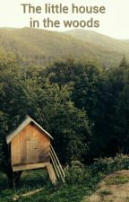 The little house in the woods by CanadienBookWormGirl