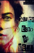 Alice: Echo Of Hell by Beastboyslover