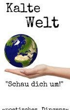 Kalte Welt  by poetisches_Dingens