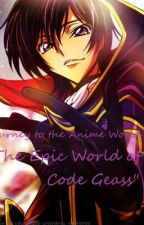 "Journey to the Anime World : ""The Epic World of Code Geass"" by nekukiryu"
