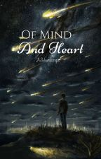 Of Mind And Heart by ASJwritings