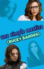 una simple mestiza(bucky barnes) by angierubi777