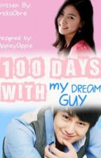 100 Days With My Dream Guy by ForgottenDayDreamer