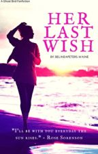 Her Last Wish (Thursday, Weekly updates)  by BelindaPeters-Waine