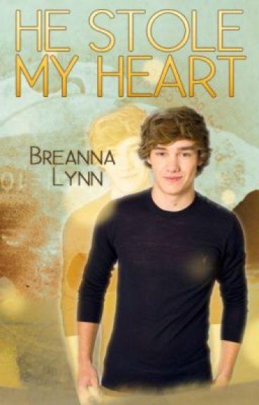 He Stole My Heart *1D Fan Fiction* (Completed) by BreannaLynn1497