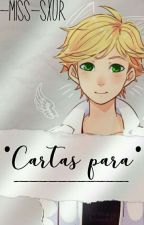 Cartas Para _____《Adrien/Chat Noir Y Tú》 by -Miss-Sxur